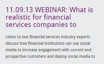 11.09.13 WEBINAR: What is realistic for financial services companies to achieve via social media channels
