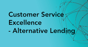 Customer Service Excellence - Alternative Lending