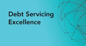 Debt Servicing Excellence