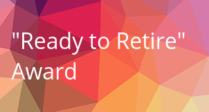 """Ready to Retire"" Award"
