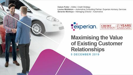 Auto finance market webinar: Maximising the value of existing customer relationships