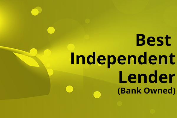 Best Independent Lender (Bank Owned)