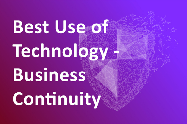 Best Use of Technology - Business Continuity