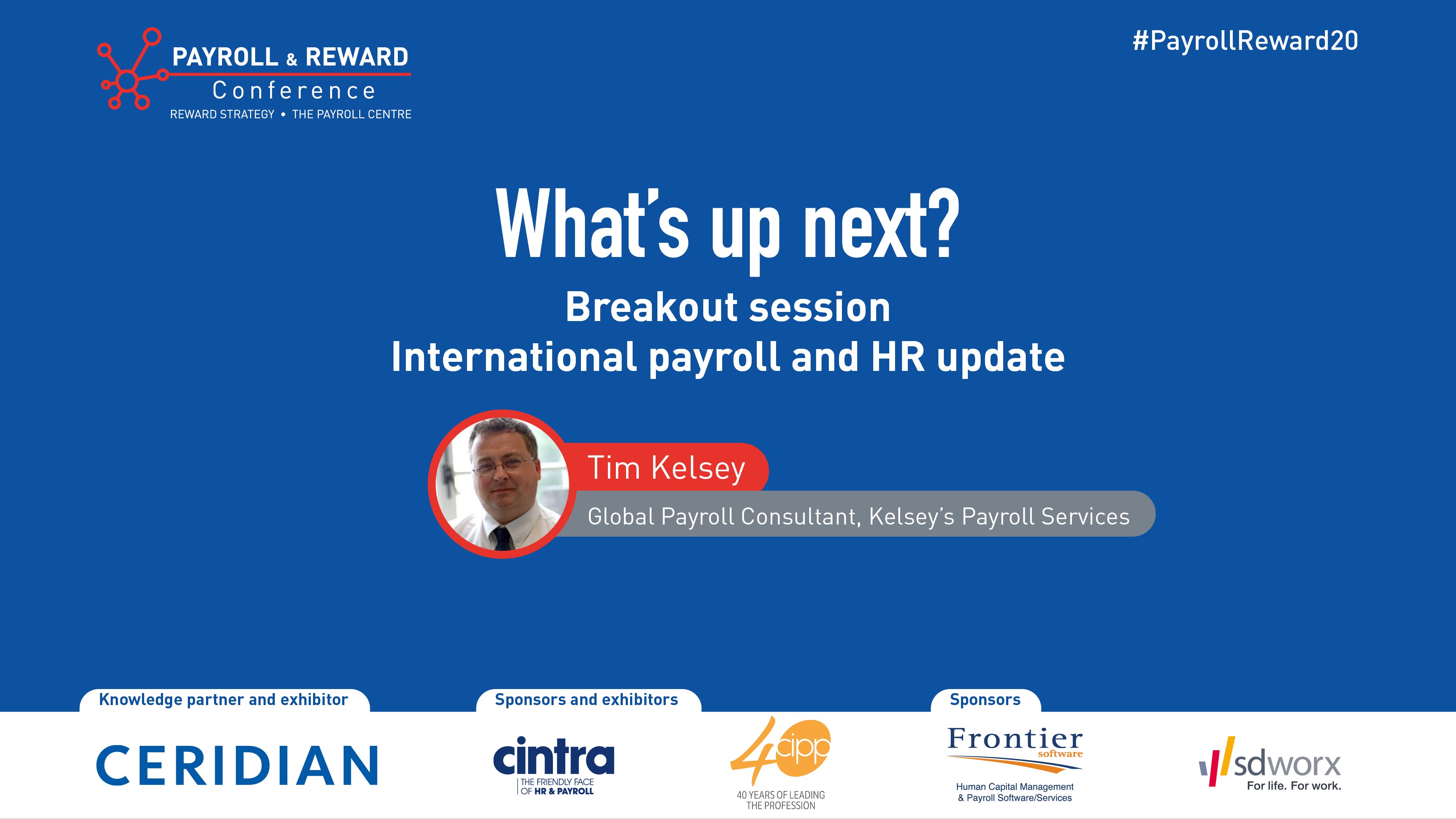 Payroll & Reward Conference - International payroll and HR was Tim Kelsey, Global Payroll Consultant, Kelsey's Payroll Services
