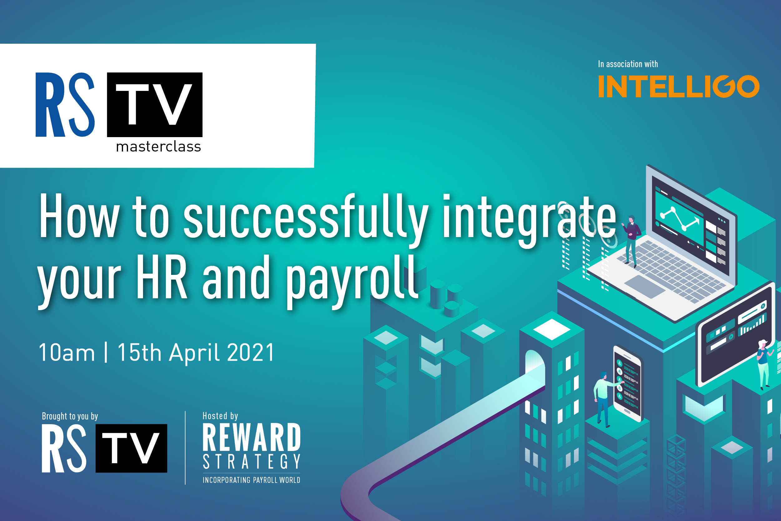Reward Strategy TV Masterclass: How to successfully integrate your HR and payroll
