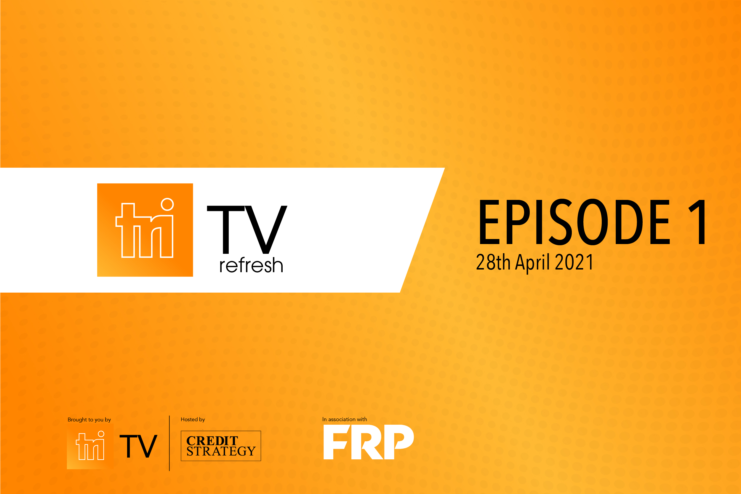 TRI TV Refresh - Commercial Landlord & Tenant Relationships During 'Lockdown'  /  Evolution of Restructuring Through COVID