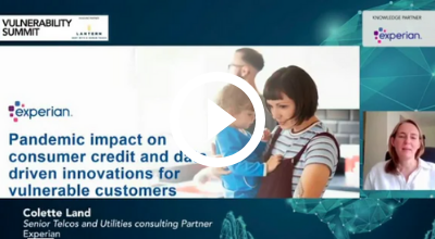5. Experian Insights - How the pandemic has impacted consumer credit and data driven innovations to help vulnerable customers