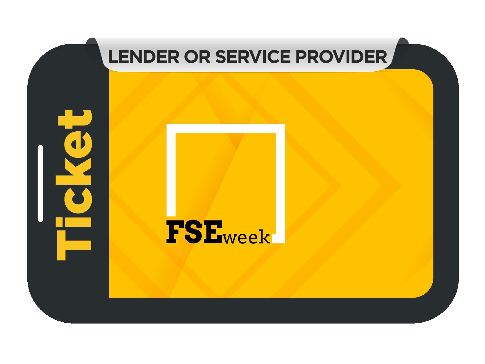 Lender or Service Provider Ticket - FSE Week 2021